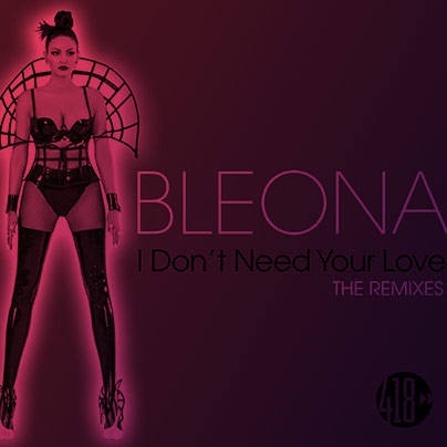 I Don't Need Your Love (Remixes Part 1)